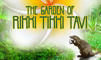 The Garden of Rikki Tikki Tavi
