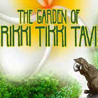 The Garden of Rikki Tikki Tavi